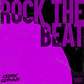 Rock The Beat by Cedric Gervais