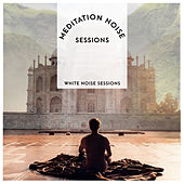 Meditation Noise Sessions by Various Artists