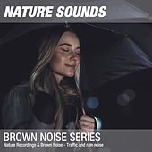 Nature Recordings & Brown Noise - Traffic and rain noise by Nature Sounds (1)
