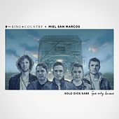 Solo Dios Sabe (God Only Knows) de For King & Country