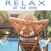 Relax By The Pool von Various Artists