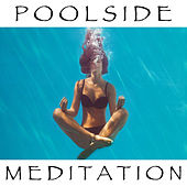 Poolside Meditation by Various Artists