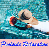 Poolside Relaxation von Various Artists