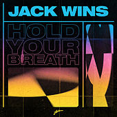 Hold Your Breath de Jack Wins