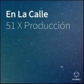 De Calle de 51 X Producción