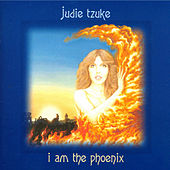 I Am The Phoenix by Judie Tzuke