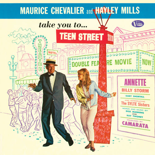 Maurice Chevalier and Hayley Mills Take You to Teen Street by Various Artists