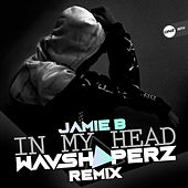 In My Head (Wavshaperz Remix) de JamieB