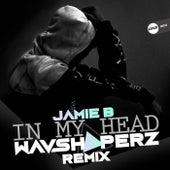 In My Head (Wavshaperz Remix) von JamieB