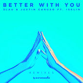 Better With You (Remixes) by 3LAU