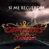Si Me Recuerdas by Capitanes De Ojinaga