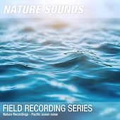 Nature Recordings - Pacific ocean noise by Nature Sounds (1)