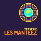 Tease Me von Les Manteez