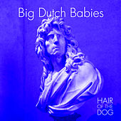 Hair of the Dog by Big Dutch Babies