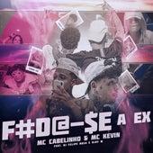 Foda-Se a Ex by MC Cabelinho