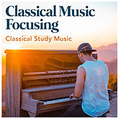 Classical Music Focusing by Classical Study Music (1)