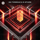 Anything de Da Tweekaz