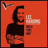 Walk This Way (The Voice Australia 2019 Performance / Live) by Lee Harding