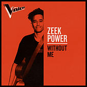 Without Me (The Voice Australia 2019 Performance / Live) van Zeek Power