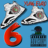 6 by Yung Euro