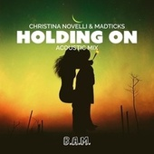 Holding On (Acoustic Mix) van Christina Novelli