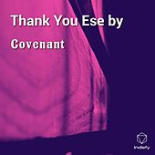 Thank You Ese by de Covenant