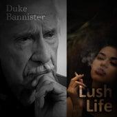 Lush Life de Duke Bannister