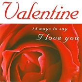 Valentine - 18 Ways To Say I Love You de Various Artists