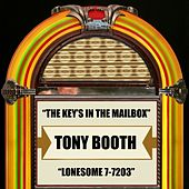 The Key's In The Mailbox / Lonesome 7-7203 by Tony Booth