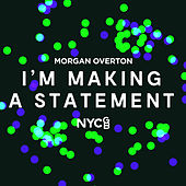 I'm Making a Statement von NYCGB Fellowship Octet