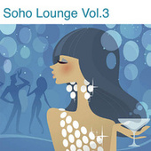 Soho Lounge, Vol. 3 by Various Artists