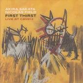 First Thirst: Live at Cave12 by Akira Sakata