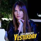 Yesterday de Kate-Margret