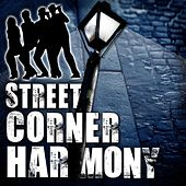 Street Corner Harmony de Various Artists