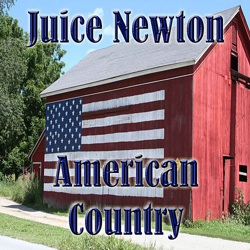American Country - Juice Newton by Juice Newton