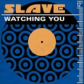 Watching You by Slave