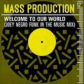 Welcome to Our World (Joey Negro Funk In the Music Mix) by Mass Production