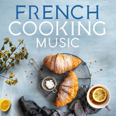 French Cooking Music de Various Artists