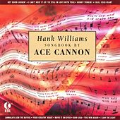 Hank Williams Songbook By Ace Cannon de Ace Cannon