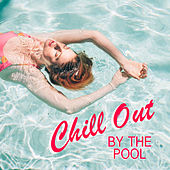 Chill Out By The Pool by Various Artists