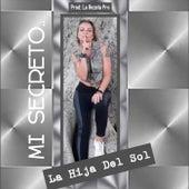 Mi Secreto.. von La Hija del Sol