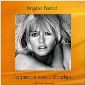 L'appareil à sous / El cuchipe (All Tracks Remastered) de Brigitte Bardot