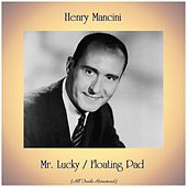 Mr. Lucky / Floating Pad (All Tracks Remastered) de Henry Mancini