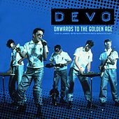 Onwards to the Golden Age de DEVO