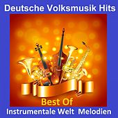 Deutsche Volksmusik Hits: Instrumentale Welt Melodien - Best Of von Various Artists