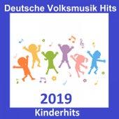 Deutsche Volksmusik Hits: Kinderhits 2019 by Various Artists