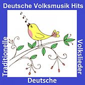Deutsche Volksmusik Hits: Traditionelle Deutsche Volkslieder de Various Artists