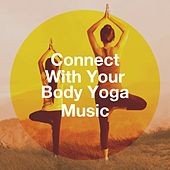 Connect with Your Body Yoga Music de Various Artists
