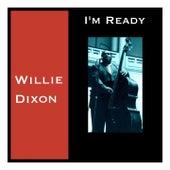 I'm Ready von Willie Dixon