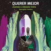 Querer Mejor (feat. Alessia Cara) (Spanglish Version) de Juanes